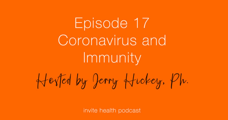 Coronavirus and Immunity – Invite Health Podcast, Episode 17