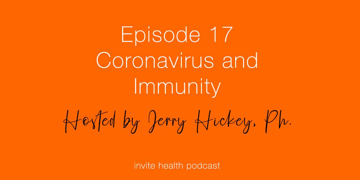 Coronavirus and Immunity – Invite Health Podcast, Episode 17