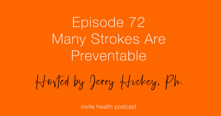 Many Strokes Are Preventable – Invite Health Podcast, Episode 72