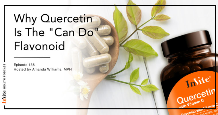 "Why Quercetin Is The ""Can Do"" Flavonoid – Invite Health Podcast, Episode 138"