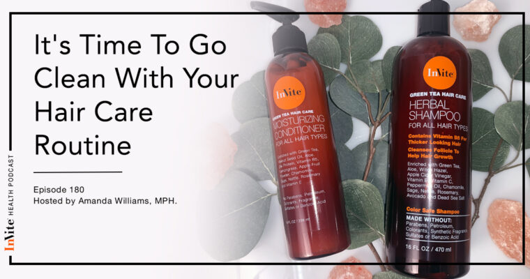 It's Time To Go Clean With Your Hair Care Routine! – InVite Health Podcast, Episode 180