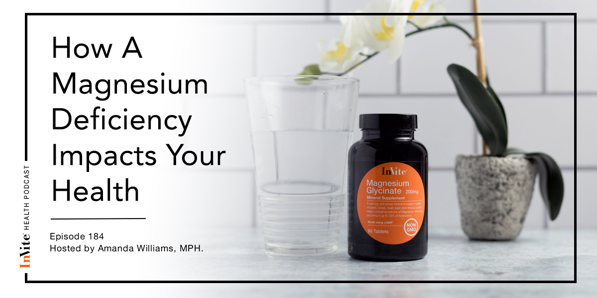 How A Magnesium Deficiency Impacts Your Health – InVite Health Podcast, Episode 184