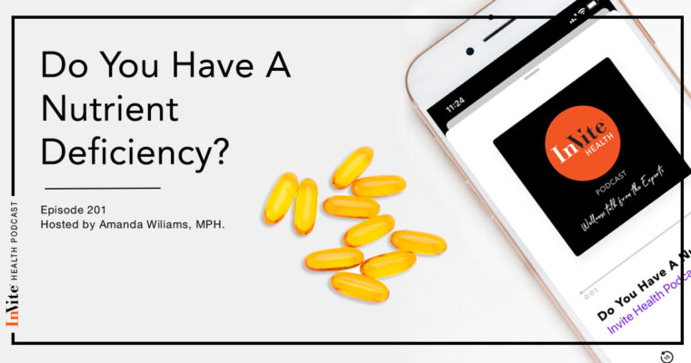 Do You Have A Nutrient Deficiency? – InVite Health Podcast, Episode 201