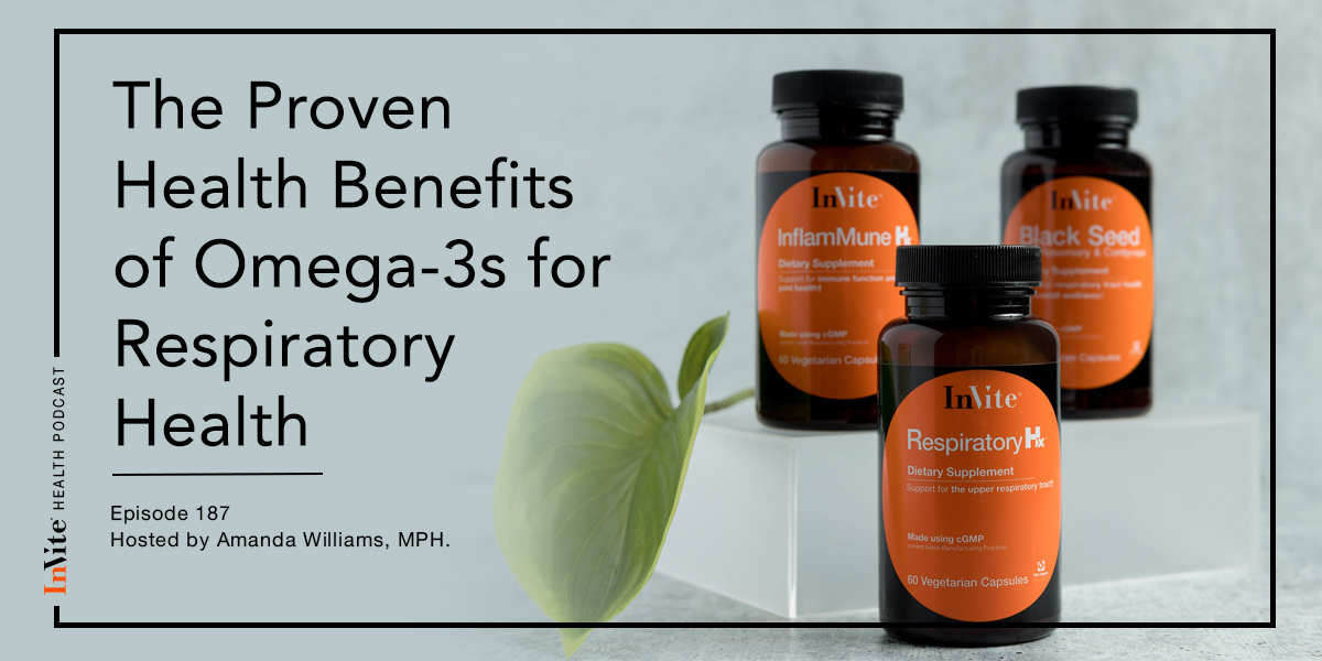 The Proven Health Benefits of Omega-3s for Respiratory Health – InVite Health Podcast, Episode