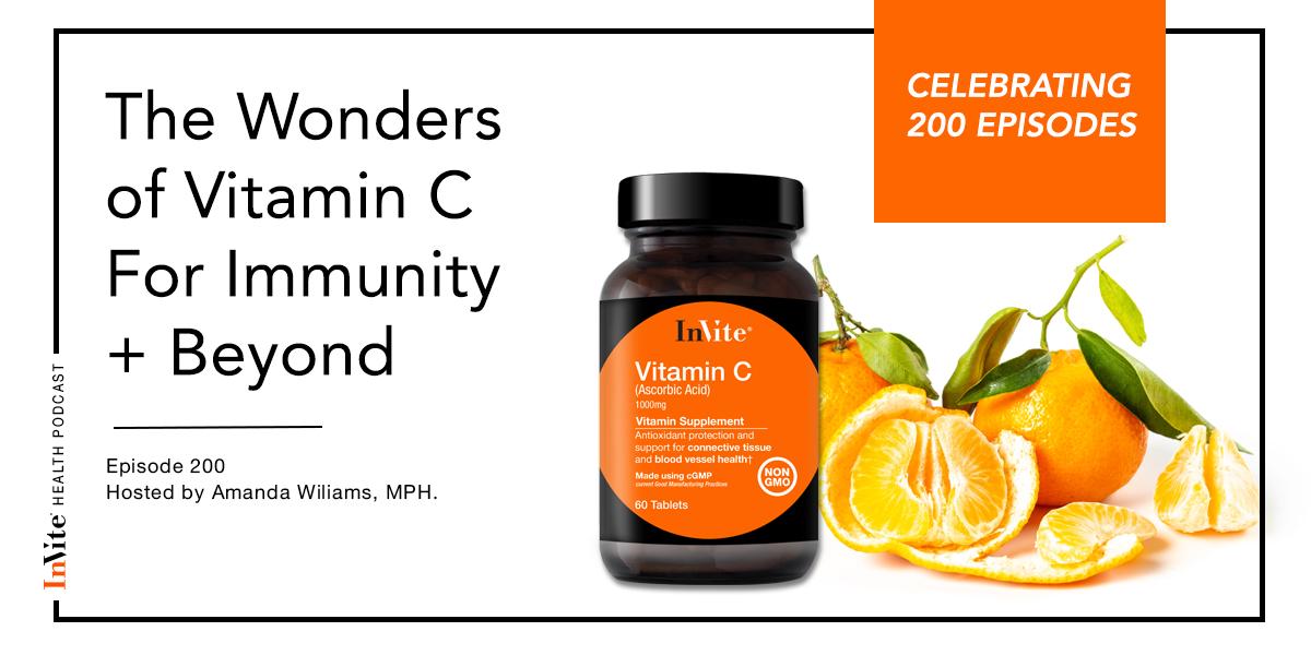 The Wonders of Vitamin C – InVite Health Podcast, Episode 200