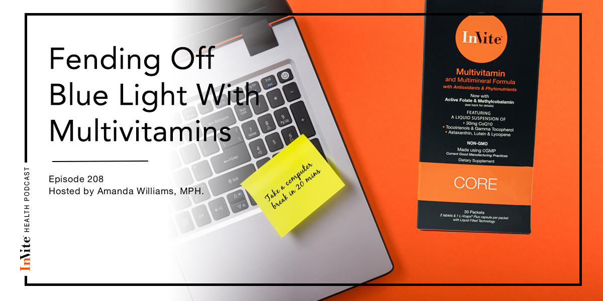 Fending Off Blue Light With Multivitamins – InVite Health Podcast, Episode 208