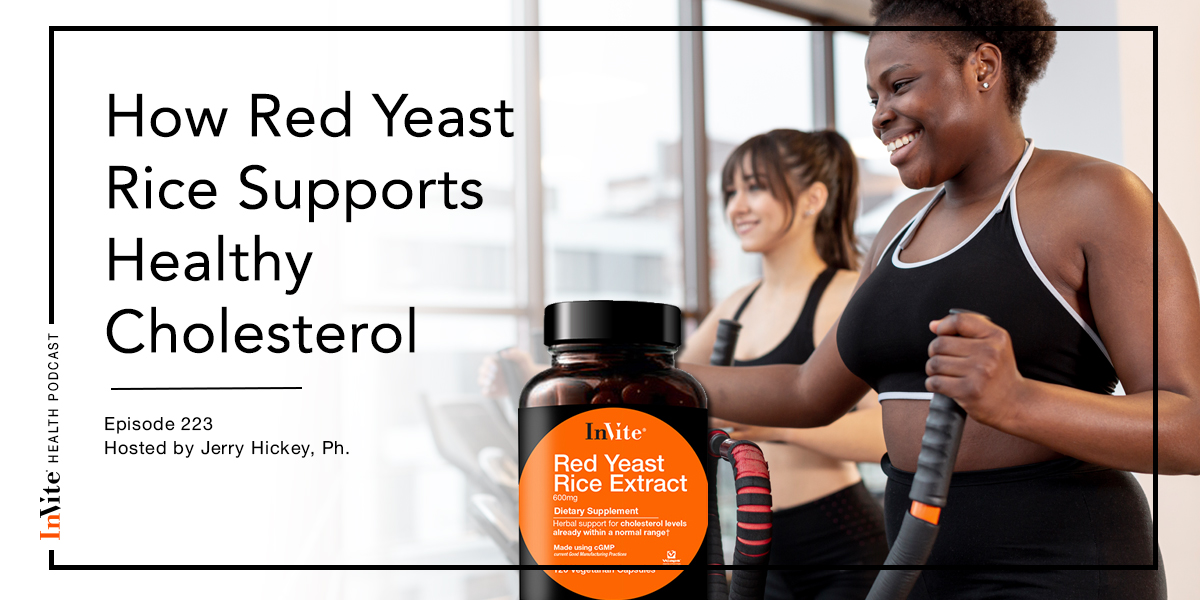 How Red Yeast Rice Supports Healthy Cholesterol – InVite Health Podcast, Episode 223