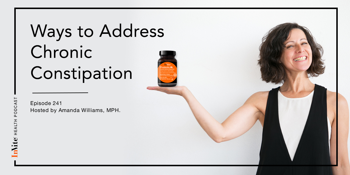 Ways to Address Chronic Constipation – InVite Health Podcast, Episode 241