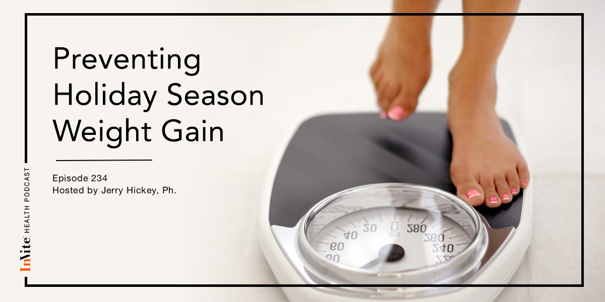 Preventing Holiday Season Weight Gain – InVite Health Podcast, Episode 234
