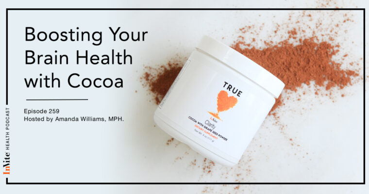 Boosting Your Brain Health with Cocoa – InVite Health Podcast, Episode 259