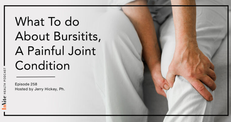 What To do About Bursitis, A Painful Joint Condition – InVite Health Podcast, Episode 258