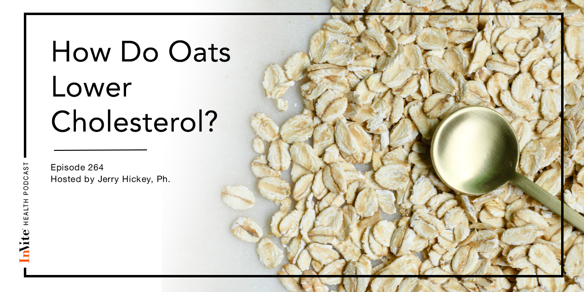 How Do Oats Lower Cholesterol? – InVite Health Podcast, Episode 264