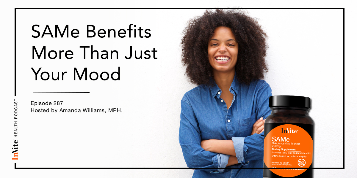 SAMe Benefits More Than Just Your Mood – InVite Health Podcast, Episode 287