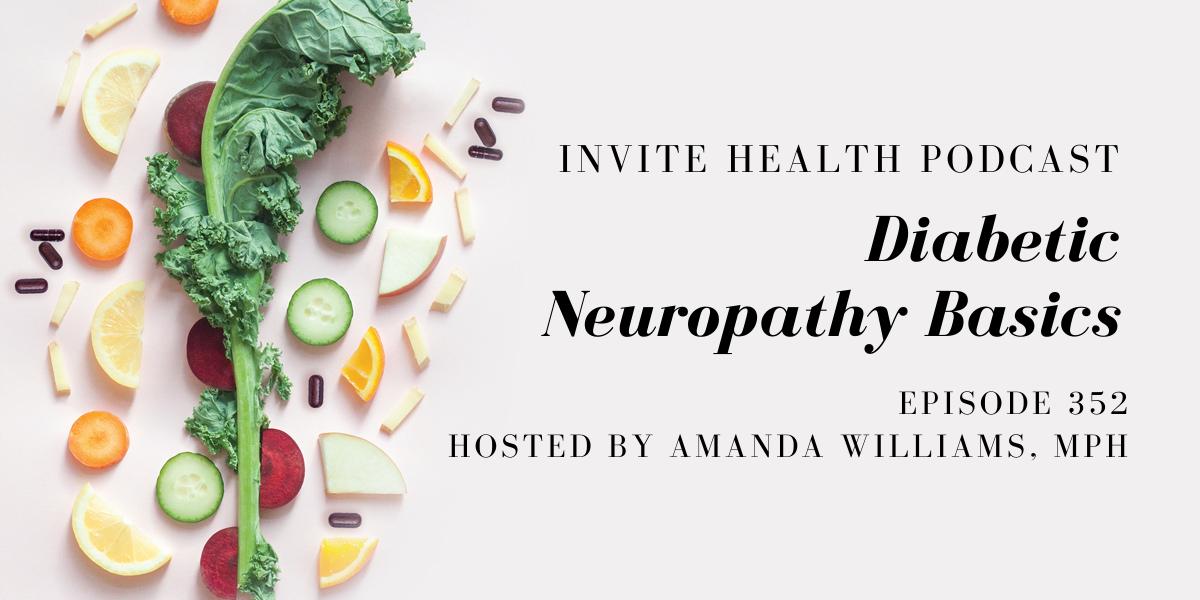 Diabetic Neuropathy Basics – InVite Health Podcast, Episode 352