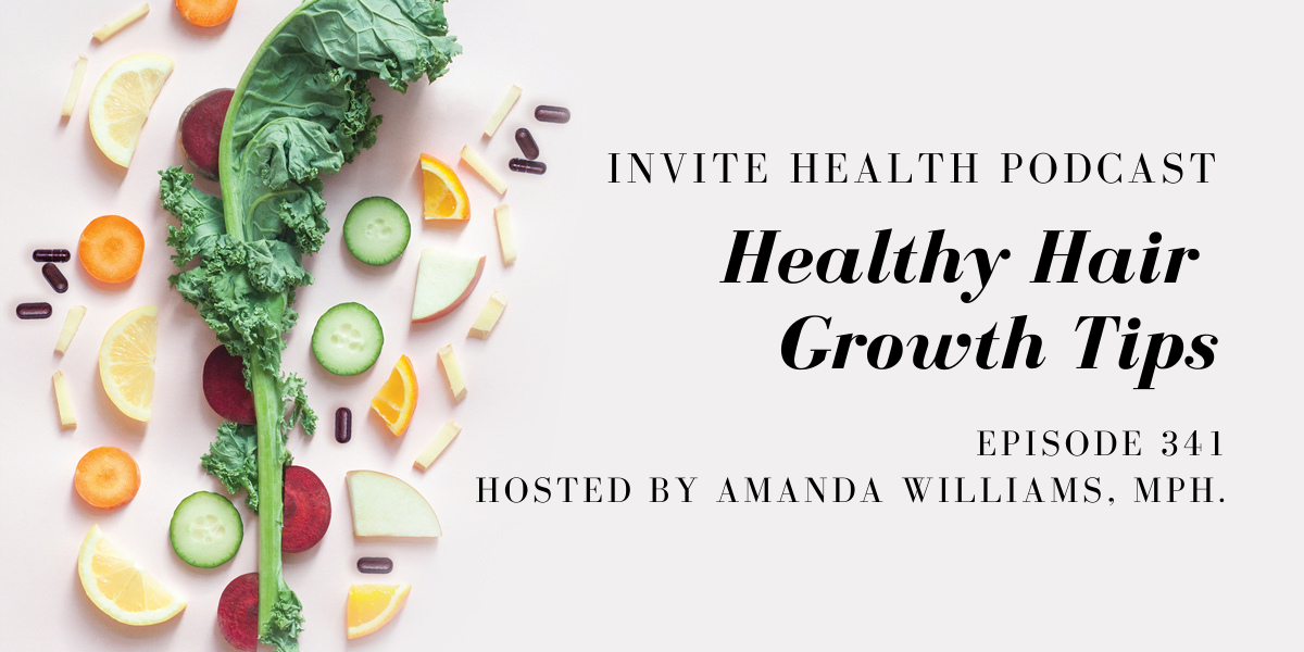 Healthy Hair Growth Tips – InVite Health Podcast, Episode 341
