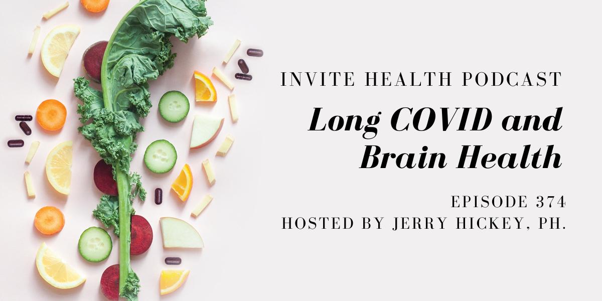 Long COVID and Brain Health – InVite Health Podcast, Episode 374