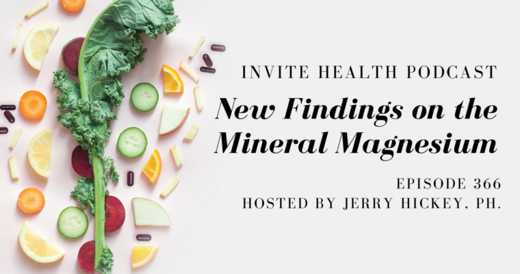 New Findings on the Mineral Magnesium – InVite Health Podcast, Episode 366