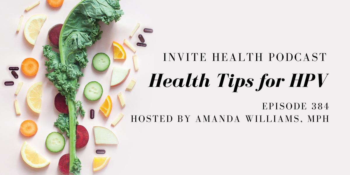 Health Tips for HPV – InVite Health Podcast, Episode 384