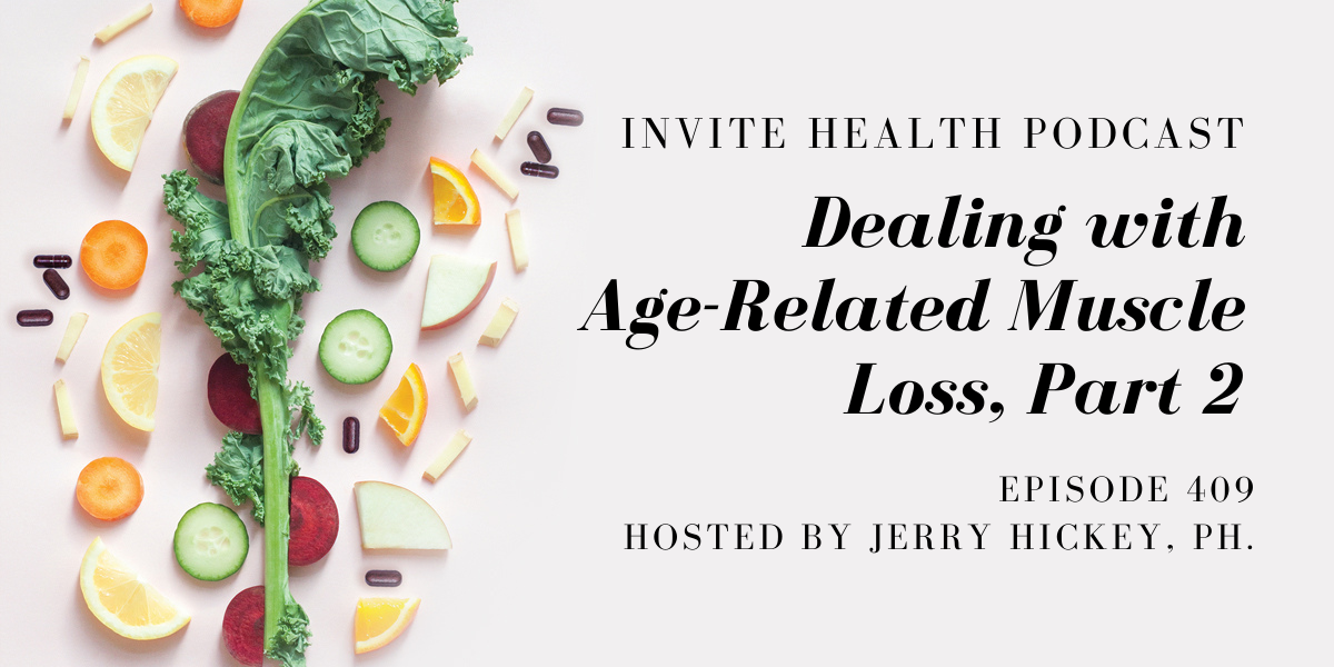 Dealing with Age-Related Muscle Loss, Part 2 – InVite Health Podcast, Episode 409