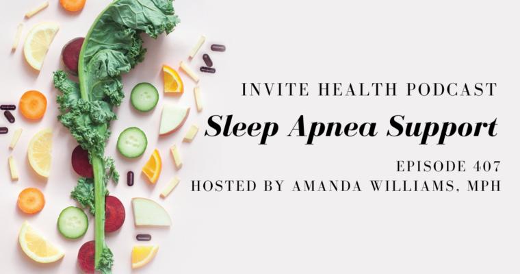 Sleep Apnea Support – InVite Health Podcast, Episode 407