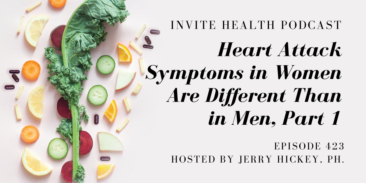 Heart Attack Symptoms in Women Are Different Than in Men, Part 1 – InVite Health Podcast, Episode 423