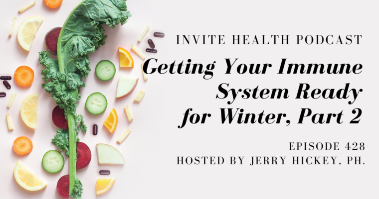 Getting Your Immune System Ready for Winter, Part 2 – InVite Health Podcast, Episode 428