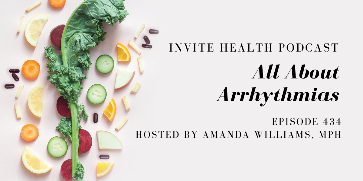 All About Arrhythmias – InVite Health Podcast, Episode 434