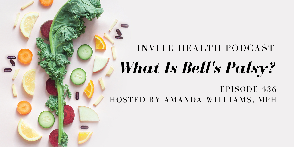 What Is Bell's Palsy? – InVite Health Podcast, Episode 436