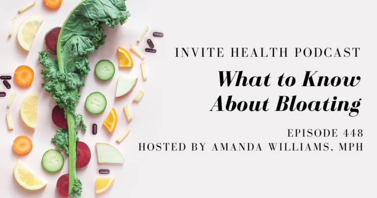 What to Know About Bloating – InVite Health Podcast, Episode 448