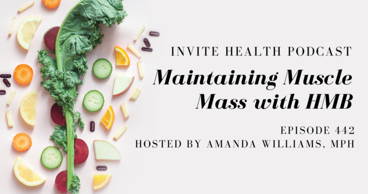 Maintaining Muscle Mass with HMB – InVite Health Podcast, Episode 442